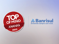 Banrisul conquista o Top of Mind 2015 como l�der da categoria Banco