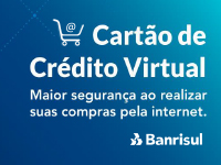 Cartão de crédito virtual do Banrisul já realizou cerca de 700 mil transações