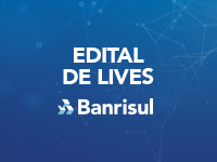 Banrisul cancela edital de lives musicais