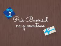 Campanha do Banrisul comemora o Dia dos Pais com destaque para a relação entre pais e filhos na quarentena