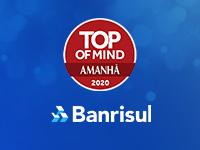 Banrisul é o banco mais lembrado na pesquisa Top of Mind RS 2020