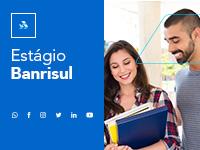 Inscrições para estágio no Banrisul estão abertas até quarta-feira (28)