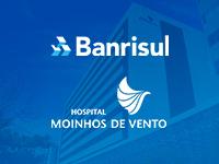 Banrisul renova parceria com o Hospital Moinhos de Vento