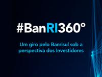 Banrisul lança informativo #BanRI360º para ampliar a comunicação com investidores