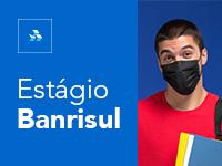 Banrisul abre processo seletivo de estágio com inscrições gratuitas